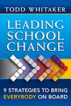 Leading School Change: Nine Strategies to Bring Everybody on Board